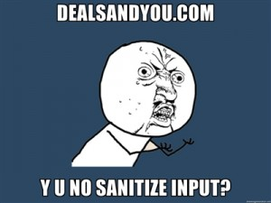 Dealsandyou.com, Y U NO sanitize input
